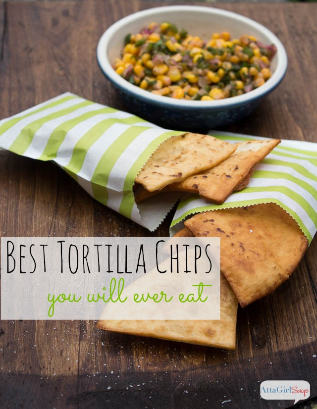 How to Make Tortilla Chips from AttaGirl Says