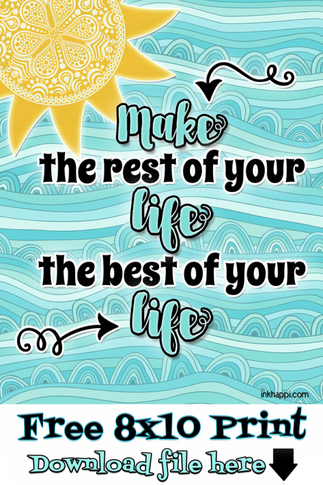 """August 2015 Calendar and print.... """"Make the rest of your life the best of your life!"""
