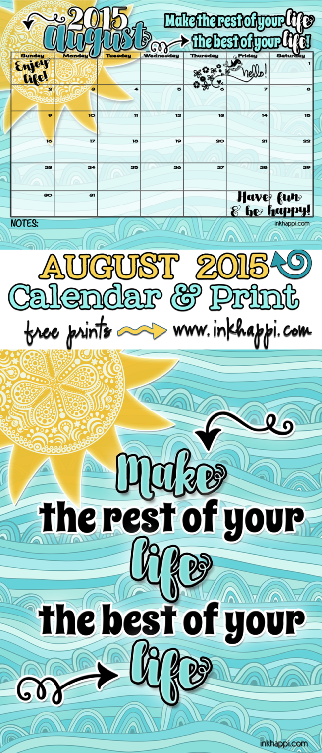 "August 2015 Calendar and print.... ""Make the rest of your life the best of your life!"