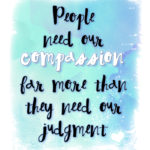 Compassion: Everyone deserves it. How the Internet Has Made Us Mean!