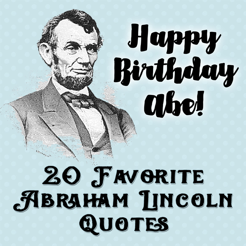 Lincoln Quotes Interesting Abraham Lincoln Quotes 48 Favorites Plus Free Printables Inkhappi