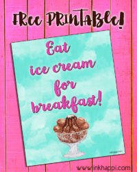 Ice Cream for Breakfast! Plus a secret and a printable!