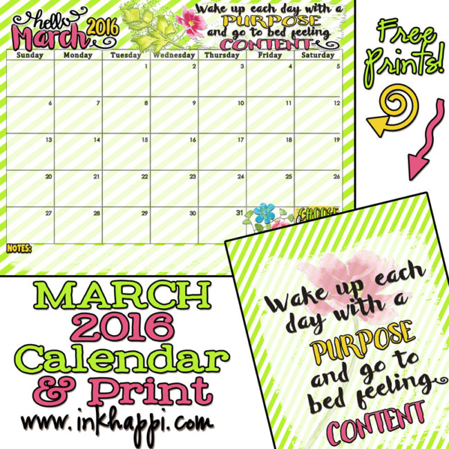 Wake up each day with a purpose and go to bed feeling content. March 2016 Calendar and print from inkhappi.