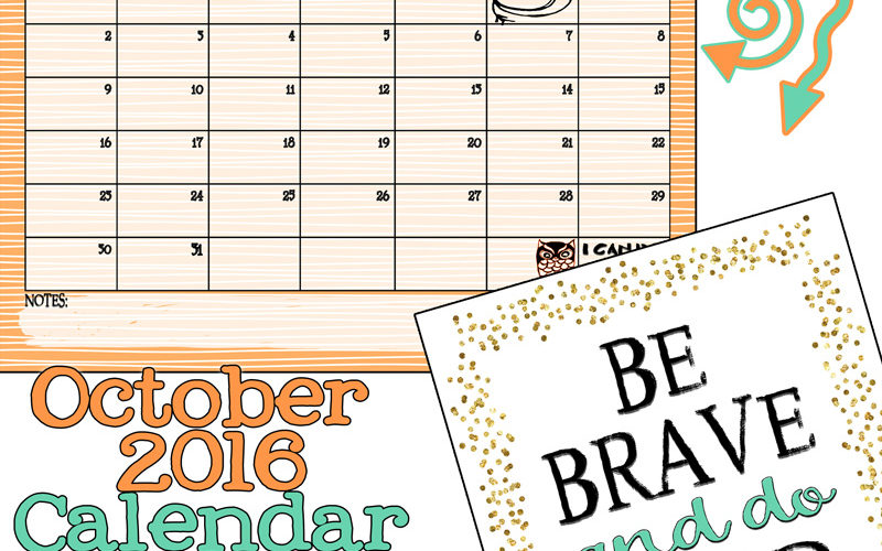 October 2016 Calendar… Be Brave and do Hard Things!