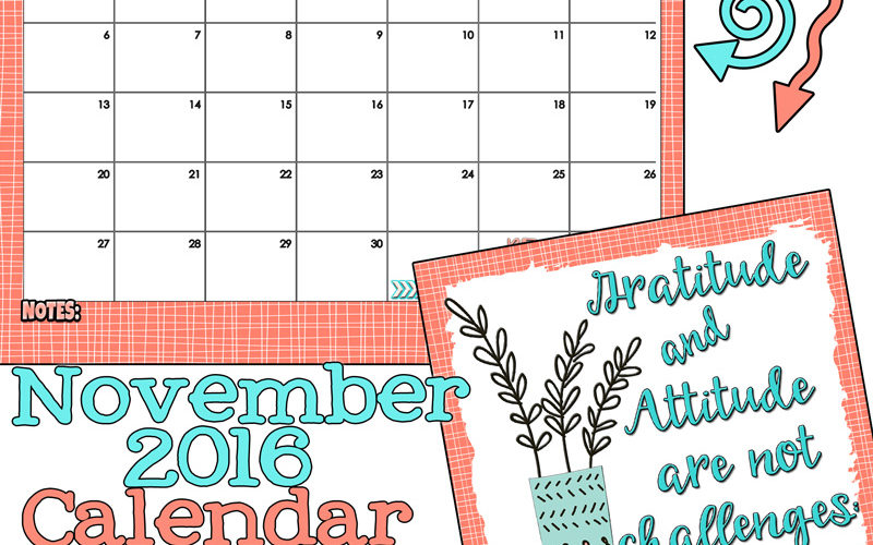 November 2016 calendar and a great message. free printables from inkhappi!