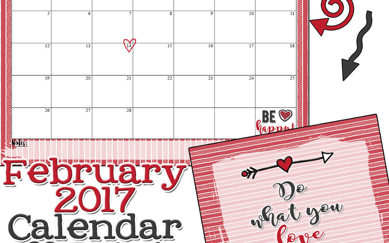 Do what you love and love what you do! February 2017 calendar from inkhappi!