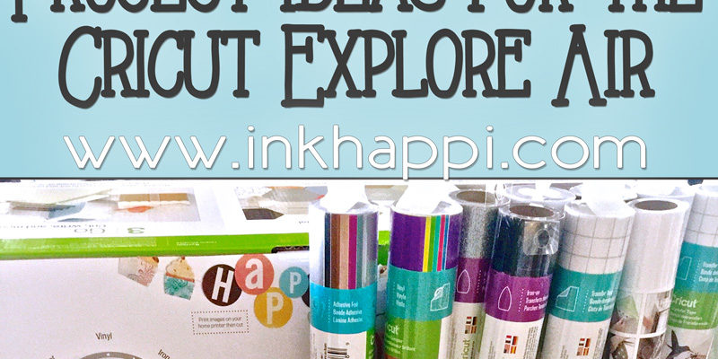 Cricut Explore Project Ideas… Oh, The possibilities!