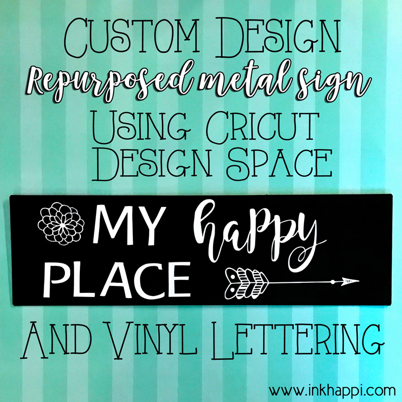 Repurposed metal sign and a custom vinyl lettering cricut for Cricut lettering machine