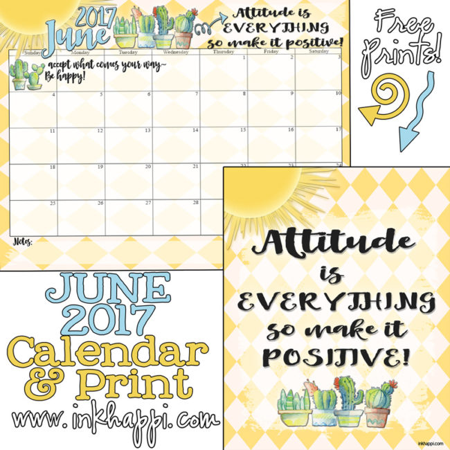 The June 2017 Calendar and print from inkhappi... along with some positive vibes!