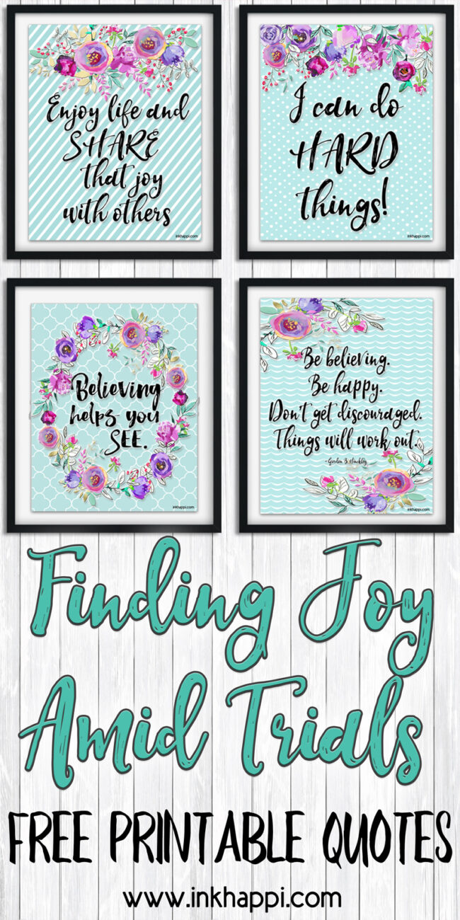 Finding Joy Amid Trials with free printable quotes 3freeprintables #joy #trials