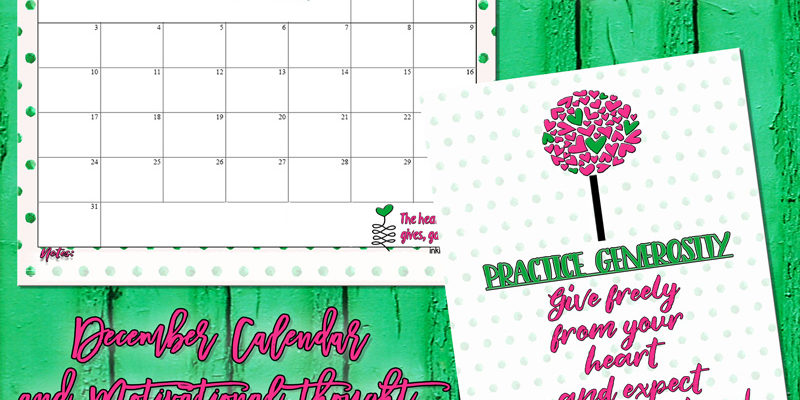 December 2017 Calendar from inkhappi along with a cute printable thought about generosity