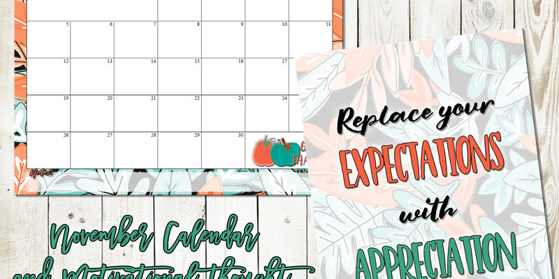 Replace expectations with appreciation. November 2017 calendar and print from inkhappi