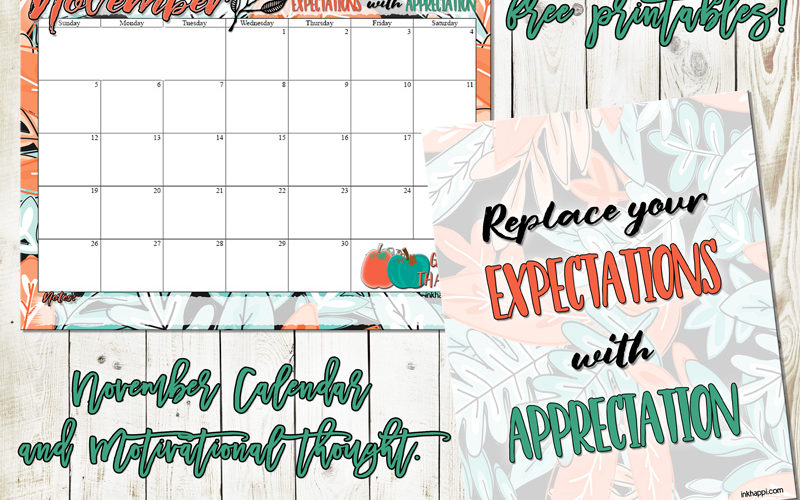 November 2017 Calendar –> Less expectations & More Appreciation!
