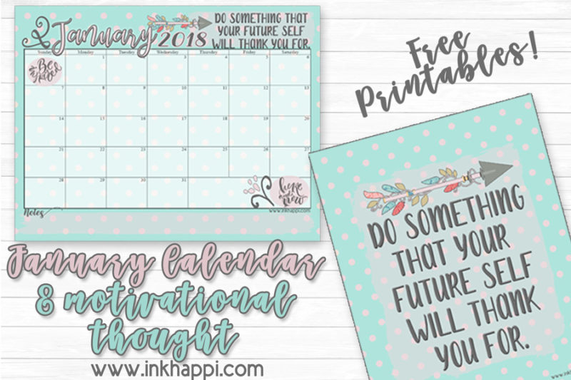 January 2018 Calendar and motivational print from inkhappi. #freeprintables #calendar #motivation