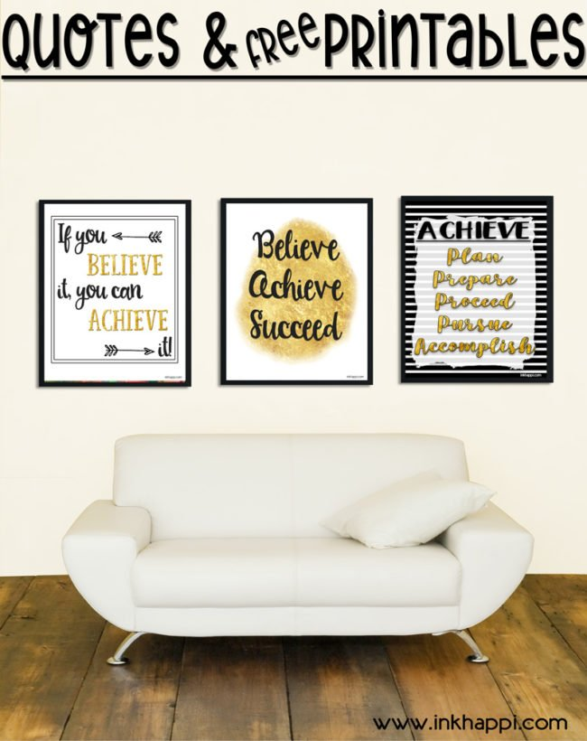 You can achieve your dreams! Free motivational printables. #freeprintables #achieve #believe #dreams #blackandgold