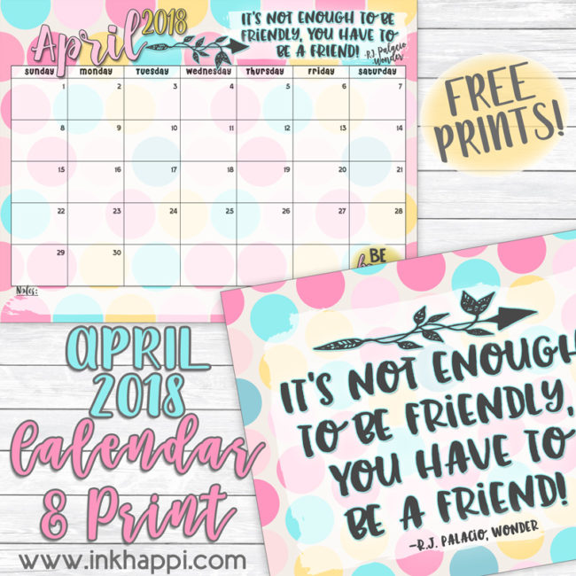 April 2018 Calendar and motivational thought about friendship. #freeprintables #friends #quotes #calendar