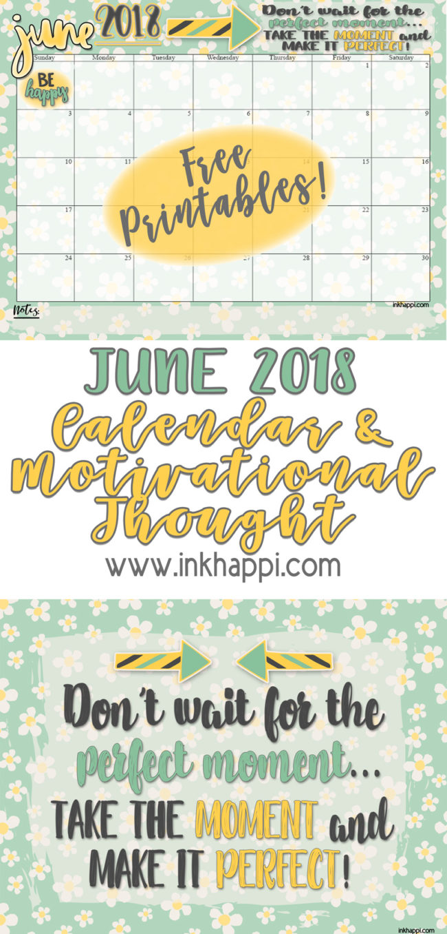 June 2018 Calendar and motivational print. It's all about creating moments! #freeprintables #calendar #quotes #motivationalthoughts