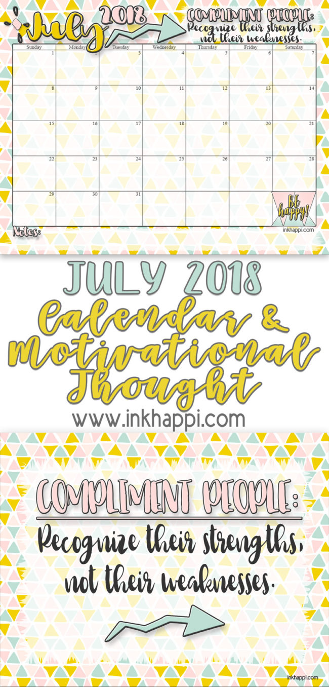 July 2018 Calendar and a motivational thought that will make youvery well liked! #freeprintables #calendar #motivationalthought #kindness