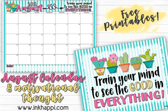 August 2018 calendar and a thought about finding good in all things #positivethoughts #goodvibes #calendar #freeprintables #motivationalthoughts