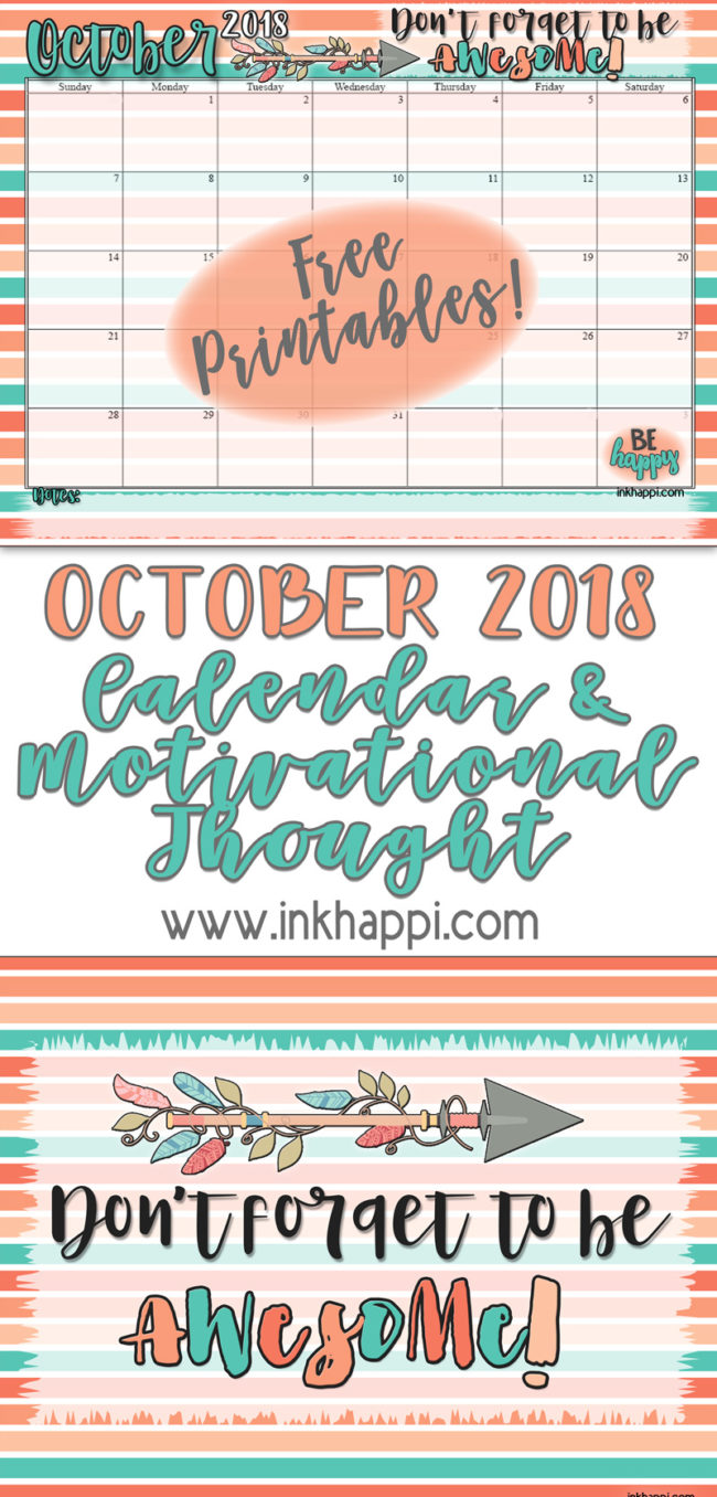 October 2018 Calendar and free printable. Don't forget to be AWESOME! #freeprintables #calendar #beawesome #motivationalthought