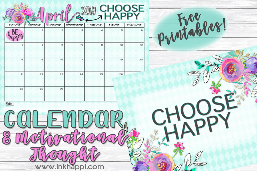 April 2019 calendar and a thought about happiness from inkhappi.com #calendar #freeprintables #choosehappy