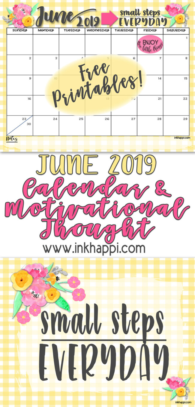 "June 2019 Calendar and a motivational thought about ""Small Steps Everyday""! #freeprintables #calendar #motivation #quotes"