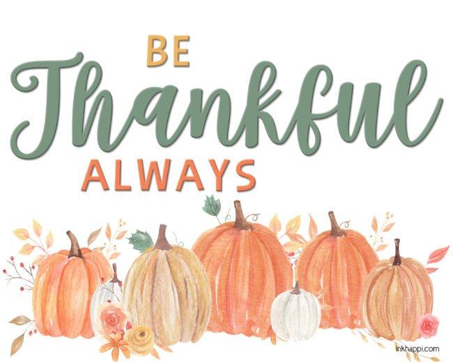 Be thankful always free printable #fall #thanksgiving #gratitude #freeprintable