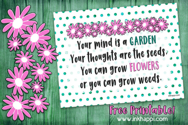 Motivational thought about positive thoughts and how it compares to a flower. #freeprintable #calendar #quotes #motivationalthought