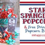 A Sweet Popcorn Recipe & Patriotic Printable Popcorn Boxes