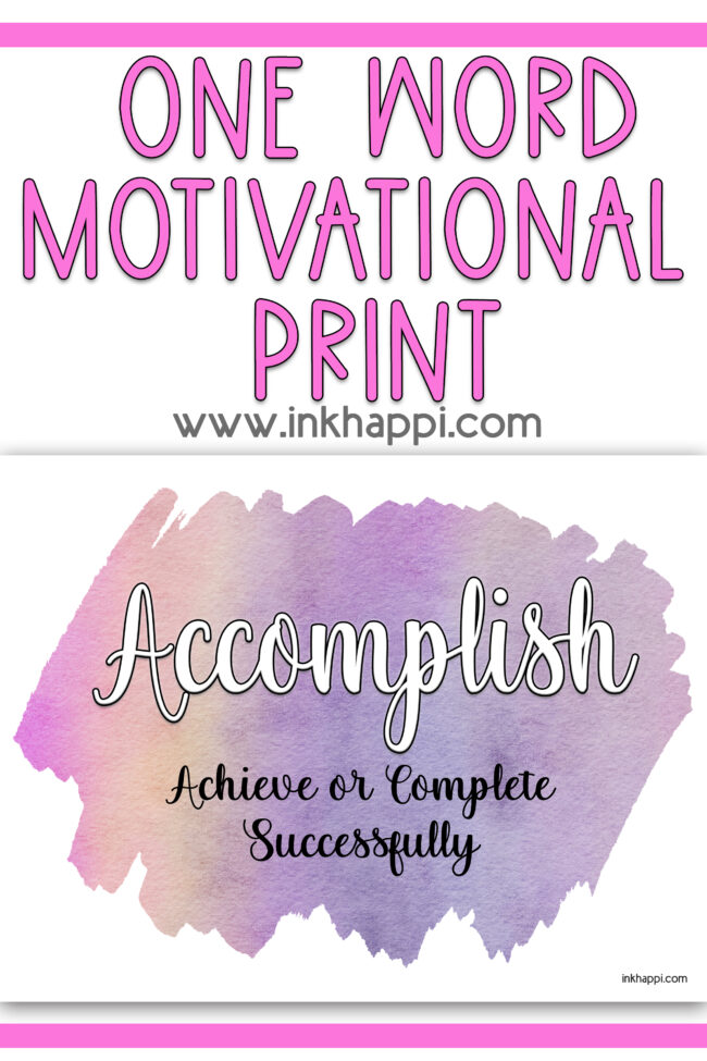 A motivational print and message to help you accomplish something,