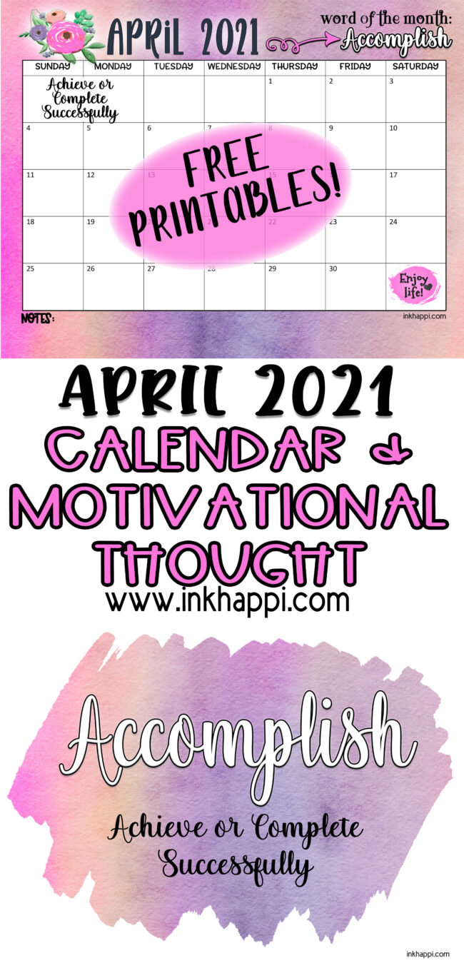April 2021 calendar and a motivational print and message to help you accomplish something,