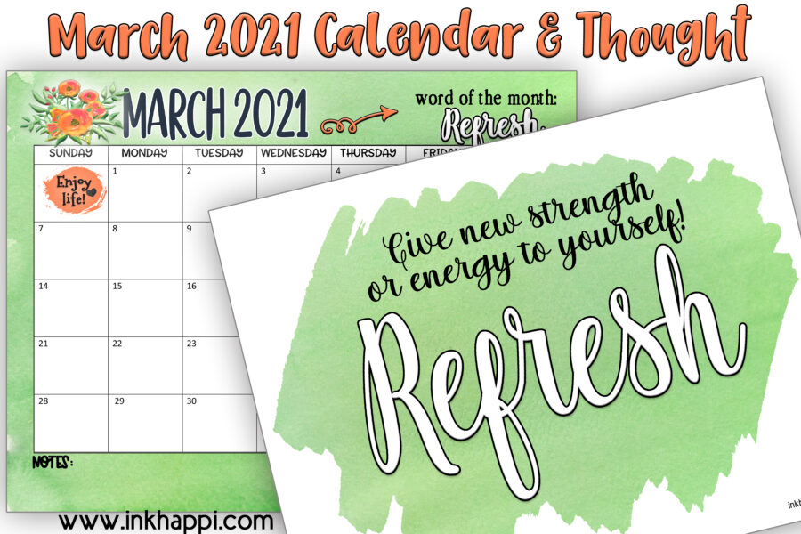 March 2021 Calendarand a one word print and thought: Refresh #freeprintable #calendar #refresh #motibationalthoight