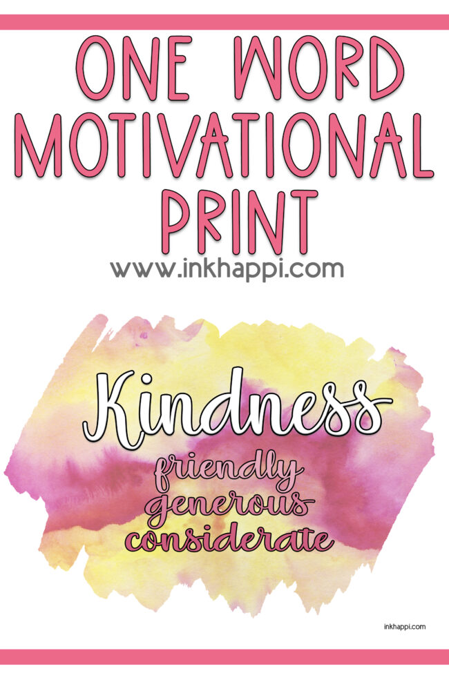 One word print: kindness, and a motivational thought to ho with it. #freeprintable #kindness