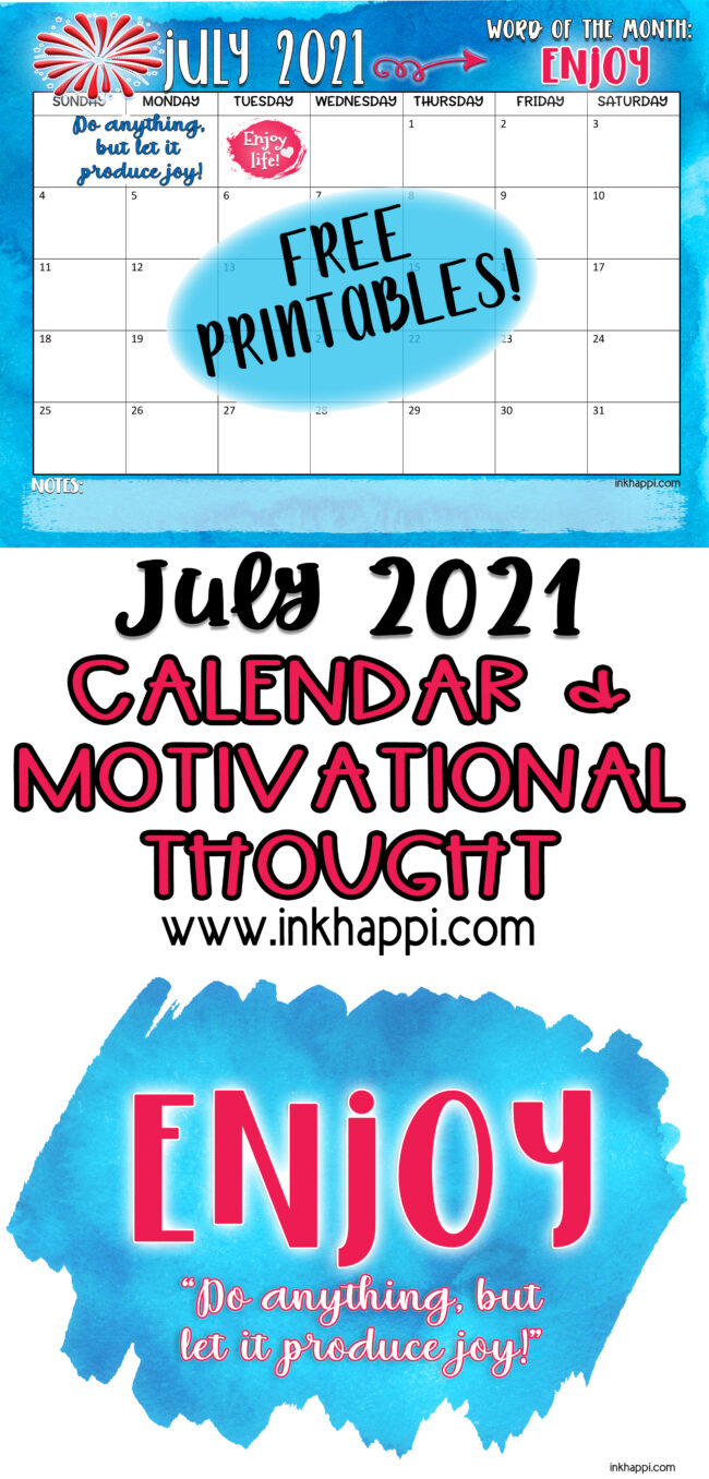 July 2021 Calendar and motivational print using the word ENJOY. Free printable!