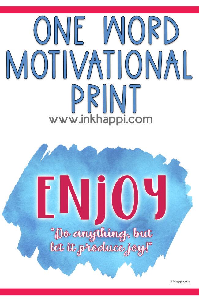 Motivational print using the word ENJOY. Free printable!