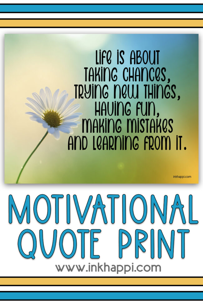 Quote and motivational thought about living life to it's fullest. Free printable from inkhappi! #freeprintable #quote